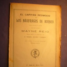 Libros antiguos: MAYNE REID: - EL CAPITAN REDWOOD O LOS NAUFRAGOS DE BORNEO - (BARCELONA, S. XIX). Lote 160439338