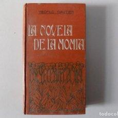 Libros antiguos: LIBRERIA GHOTICA. EDICIÓN MODERNISTA DE TEÓFILO GAUTIER. LA NOVELA DE LA MOMIA. 1914.. Lote 160460538