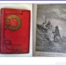 Libros antiguos: JULIO VERNE: VIAJE AL CENTRO DE LA TIERRA. LIBRO ILUSTRADO DE CASI 100 AÑOS DE ANTIGÜEDAD.. Lote 160566402