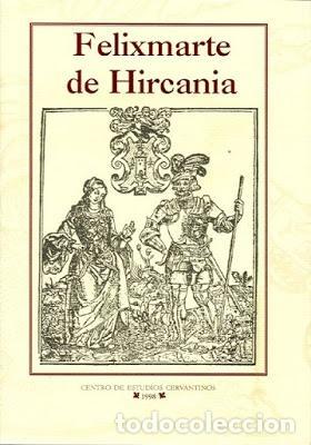MELCHOR DE ORTEGA, FELIXMARTE DE HIRCANIA (Libros antiguos (hasta 1936), raros y curiosos - Literatura - Narrativa - Clásicos)