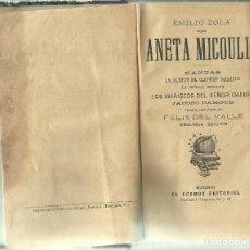 Libros antiguos: ANTIGUO LIBRO DE ZOLA *ANETA MICOULIN* 2ª EDICIÓN . Lote 161321490