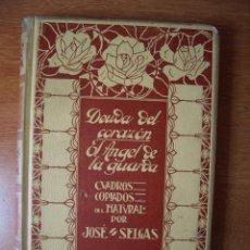 Libros antiguos: DEUDA DEL CORAZÓN EL ANGEL DE LA GUARDA TOMO I - JOSÉ SELGÁS MONTANER Y SIMÓN EDIT BARCELONA 1909. Lote 161482122