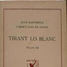 Libros antiguos: TIRANT LO BLANC (VOLUM III). Lote 161637874