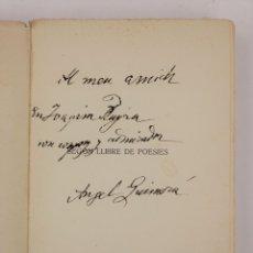 Libros antiguos: SEGON LLIBRE DE POESIES, ÀNGEL GUIMERÀ, 1920, FIRMADO Y DEDICADO A JOAQUIM RUYRA. 20X13,5CM. Lote 161651670