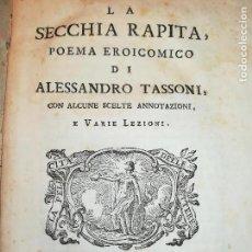 Libros antiguos: LA SECCHIA RAPITA POEMA EROICOMICO DI ALESSANDRO TASSONI, IN VENEZIA 1772 GIAMBATISTA PASQUALI.. Lote 161812242
