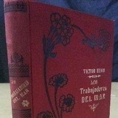Libros antiguos: VICTOR HUGO - LOS TRABAJADORES DEL MAR - TOMO II - CASA ED. MAUCCI - AÑO 1904. Lote 162283122
