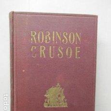 Libros antiguos: ROBINSON CRUSOE, MONTANER Y SIMÓN, BARCELONA, 1914, TRADUCCIÓN DE JUAN DE CAMBACH.. Lote 162422442