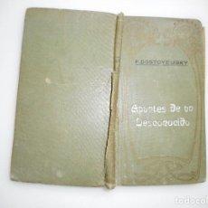 Libros antiguos: F. DOSTOYEUSKY APUNTES DE UN DESCONOCIDO (TOMO I ) Y93878. Lote 162576818