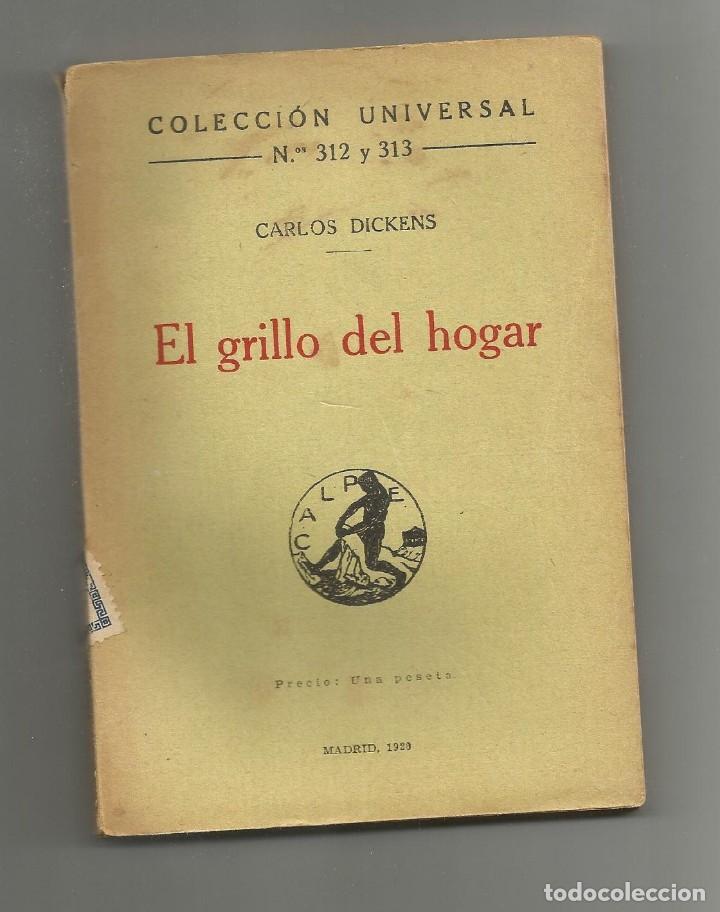 EL GRILLO DEL HOGAR DE CARLOS DICKENS-1920-COLECCION UNIVERSAL 312-313-160 PAGINAS-EN BUEN ESTADO (Libros antiguos (hasta 1936), raros y curiosos - Literatura - Narrativa - Clásicos)