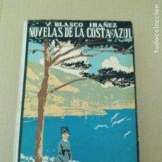 Libros antiguos: 1923. NOVELAS DE LA COSTA AZUL, NOVELA DE VICENTE BLASCO IBÁÑEZ.. Lote 165395806