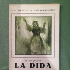 Libros antiguos: LA DIDA - EÇA DE QUEIROZ - COLECCIÓN: LA NOVEL-LA ESTRANGERA- VOLUMEN XXXV (1924) -.. Lote 165676542