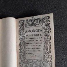 Libros antiguos: FLORES, JUAN DE. AMOROSA HISTORIA DE ISABELLA ET AURELIO. VENECIA, 1526.. Lote 166107278