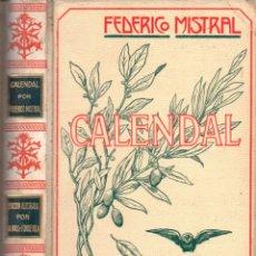 Libros antiguos: FEDERICO MISTRAL : CALENDAL (MONTANER Y SIMÓN, 1907) . Lote 166296270