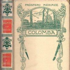 Libros antiguos: PRÓSPERO MERIMÉE : COLOMBA (MONTANER Y SIMÓN, 1908) . Lote 166296938