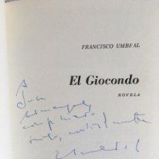Libros antiguos: EL GIOCONDO - FRANCISCO UMBRAL DEDICATORIA Y FIRMA DEL AUTOR - AUTÓGRAFO. Lote 166300982