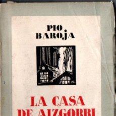 Libros antiguos: PÍO BAROJA : LA CASA DE AIZGORRI (ESPASA CALPE, 1931) ILUSTRADO POR R. BAROJA. Lote 166715674