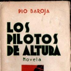 Libros antiguos: PÍO BAROJA : LOS PILOTOS DE ALTURA (ESPASA CALPE, 1931) . Lote 166715982