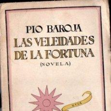 Libros antiguos: PÍO BAROJA : LAS VELEIDADES DE LA FORTUNA (CARO RAGGIO, 1926). Lote 166716498