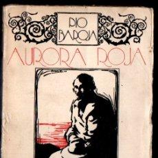 Libros antiguos: PÍO BAROJA : AURORA ROJA (CARO RAGGIO, S.F.) . Lote 166716750