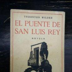 Libros antiguos: EL PUENTE DE SAN LUIS REY. THORNTON WILDER. EDITORIAL ESPAÑA, 1930. PRÓLOGO DE RICARDO BAEZA. Lote 166685098
