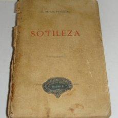 Libros antiguos: SOTILEZA. JOSE MARIA DE PEREDA. MADRID: M. TELLO, 1885. 1ª EDICIÓN). Lote 167156660