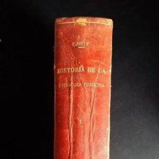 Libros antiguos: L. CLARETIE: HISTORIA DE LA LITERATURA FRANCESA, 1908. Lote 167211600