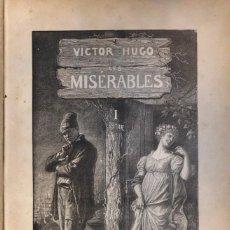 Libros antiguos: VÍCTOR HUGO. LES MISÉRABLES. C. 1880. TEXTO EN FRANCÉS.. Lote 167604708