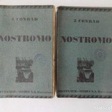 Libros antiguos: LIBRERIA GHOTICA. J. CONRAD. NOSTROMO. OBRA COMPLETA EN 2 TOMOS. MONTANER Y SIMON 1926. Lote 168236468