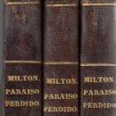 Libros antiguos: JOHN MILTON. PARAÍSO PERDIDO. POEMA. 3 VOLS. MADRID, 1844, PERO EN REALIDAD 1812. . Lote 168260028