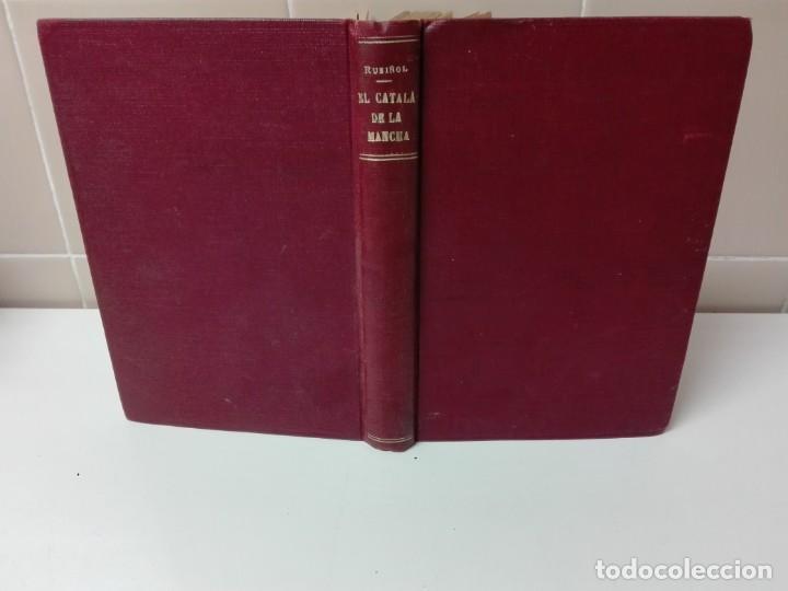 EL CATALA DE LA MANCHA SANTIAGO RUSIÑOL PRIMERA EDICION (Libros antiguos (hasta 1936), raros y curiosos - Literatura - Narrativa - Clásicos)