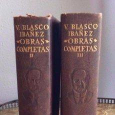 Libros antiguos: V.BLASCO IBAÑEZ OBRAS COMPLETAS TOMOS 2 Y 3.AGUILAR AÑO 1958 OBRAS COMPLETAS . Lote 168299988