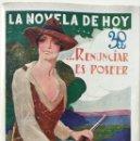 Libros antiguos: ...RENUNCIAR ES POSEER - RAFAEL SÁNCHEZ-GUERRA - LA NOVELA DE HOY Nº 304 - 9 MARZO DE 1928. Lote 168591788