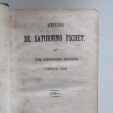 Libri antichi: MADRID 1847, LITERATURA DE FOLLETÍN, FEDERICO SOULIÉ, AVENTURAS DE SATURNINO FICHET, TOMOS I Y II. Lote 169134020