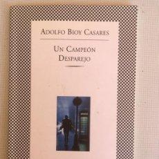 Libros antiguos: UN CAMPEON DESPAREJO DE ADOLFO BIOY CASRES. Lote 169203868