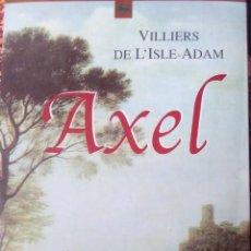 Libros antiguos: AXEL DE VILLIERS DE L'ISLE ADAM. Lote 169363580