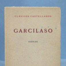 Libros antiguos: 1935.- OBRAS. GARCILASO. CLASICOS CASTELLANOS. Lote 169414068