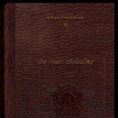 Libros antiguos: LA CASA SCHILLING. EUGENIA MARLITT. OBRAS COMPLETAS (XI). EDITORIAL RIVADENEYRA. AÑOS 20.. Lote 169553244