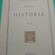 Libros antiguos: ESCRIPTORS GRECS - POLIBI HISTORIA ANY 1935. Lote 170045052