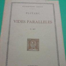Libros antiguos: ESCRIPTORS GRECS - VIDES PARALLELES, AGELISAU I POMPEU DE PLUTARC ANY 1934. Lote 170048184