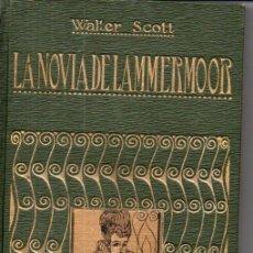 Libros antiguos: WALTER SCOTT . LA NOVIA DE LAMMERMOOR (IBÉRICA, 1914). Lote 170092320