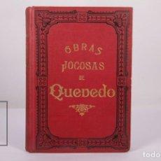 Libros antiguos: ANTIGUO LIBRO ILUSTRADO - OBRAS JOCOSAS DE QUEVEDO - GONZALEZ Y Cª EDITORES - AÑO 1899. Lote 171037248