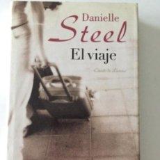 Libros antiguos: DANIELLE STEEL - EL VIAJE - CÍRCULO DE LECTORES #55. Lote 171097022