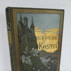 Libros antiguos: EL CONDE KOSTIA. VICTOR CHERBULIEZ. ILUSTRACION M. FOIX Y A. FONT. BIBLIOTECA ARTE Y LETRAS 1885. Lote 171219130