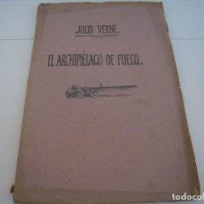 Libros antiguos: EL ARCHIPIELAGO DE FUEGO GASPAR EDITORES 1885. Lote 171357490