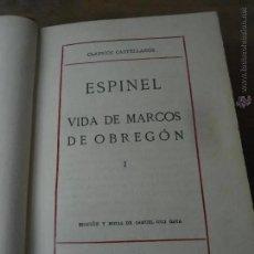 Libros antiguos: LIBRO CLÁSICOS CASTELLANOS VIDA DE MARCOS DE OBREGÓN ESPINEL 1922-EDICIONES DE LA LECTURA. Lote 171401480