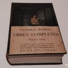 Libros antiguos: OBRES COMPLETES SANTIAGO RUSIÑOL 1947. Lote 171540637