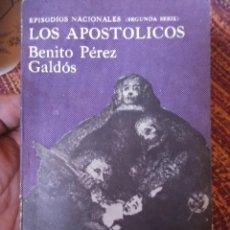 Libros antiguos: LOS APOSTÓLICOS- EPISODIOS NACIONALES.. Lote 171617973