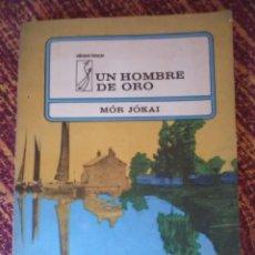 Libros antiguos: UN HOMBRE DE ORO.. Lote 171619538