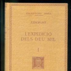 Livros antigos: NUMULITE L0950 L'EXPEDICIÓ DELS DEU MIL ESCRIPTORS GRECS XENOFONT FUNDACIÓ BERNAT METGE. Lote 171630019