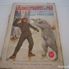 Libros antiguos: LOS CONQUISTADORES DEL POLO EDITORIAL RAMON SOPENA. Lote 171821788